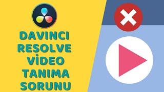 DaVinci Resolve - Video Tanıma Sorunu ve Çözümü