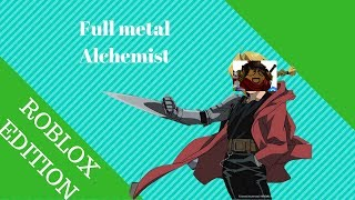 Full metal alchemist ROBLOX EDITION