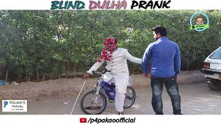 | BLIND DULHA PRANK | By Nadir Ali In | P4 Pakao | 2018