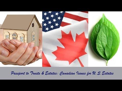 Passport to Trusts & Estates: Canadian Issues for U.S. Estates