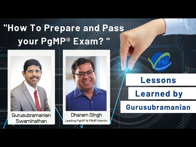 How To Prepare and Pass your PgMP® Exam | PgMP® Lessons Learned by Gurusubramanian | Dharam Singh