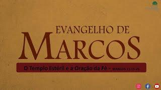 O Templo Estéril e aOração da Fé. MARCOS 11.15-26 -ESTUDO BIBLICO AO VIVO.
