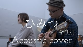 "YUKI  ひみつ  YUKI  ""Secret""  Acoustic cover"