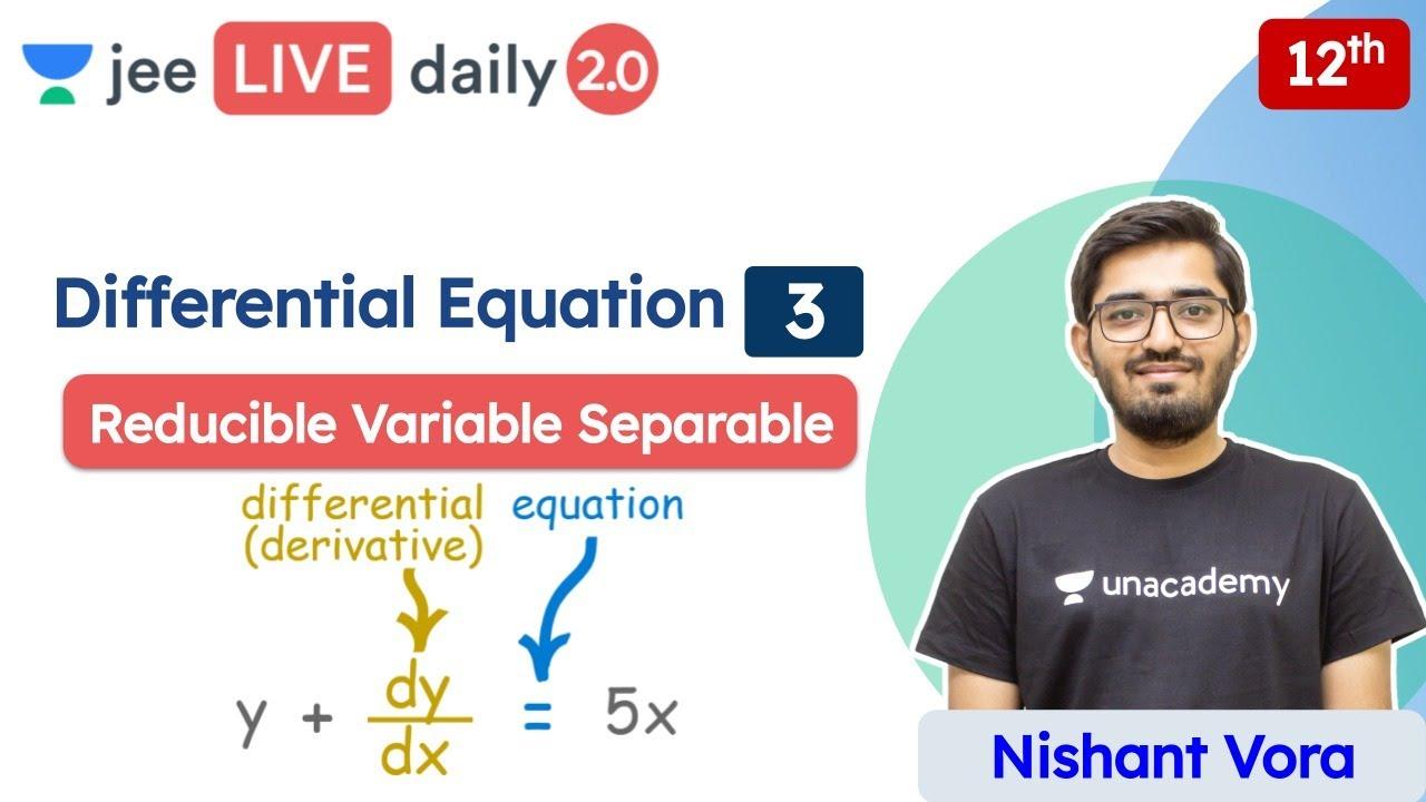 JEE: Differential Equation L3 | Class 12 | Unacademy JEE | JEE Maths | Nishant Vora