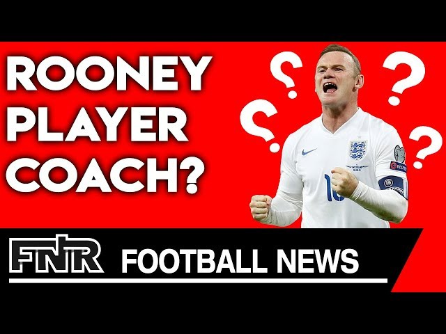 Wayne Rooney as a Player-Coach at Derby???   Man United spends £80 MILLION on Harry Maguire?!
