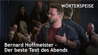 Bernard Hoffmeister – Der beste Text des Abends