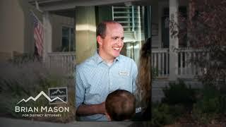 Brian Mason For District Attorney | 2 min. Video