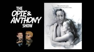 Opie and Anthony: Ant Wouldn