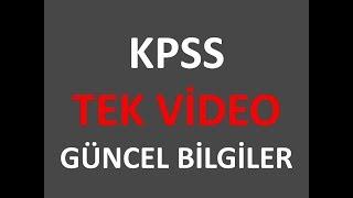 KPSS GÜNCEL BİLGİLER - TEK VİDEO
