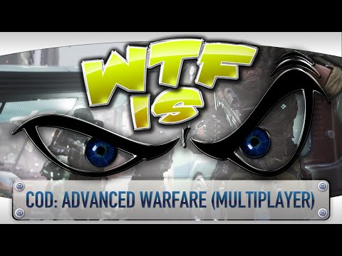 ► WTF Is... -  Call of Duty: Advanced Warfare (Multiplayer) ?