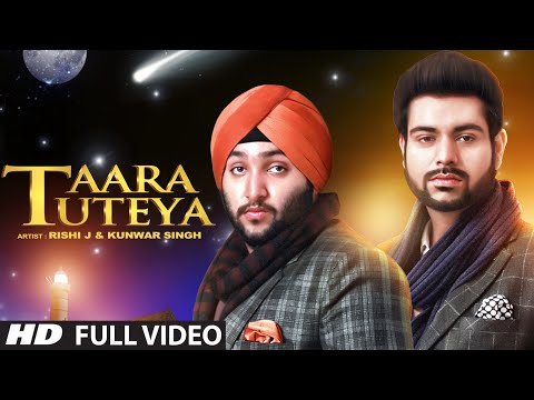 Taara Tuteya Full Video Song | Rishi J, Kunwar Singh | Latest Punjabi Sad Song 2015