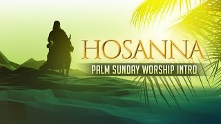 Download here: http://bit.ly/hosanna-palm-sunday-worship on palm sunday, jesus rode a donkey toward the gates of jerusalem while crowds people were waving...