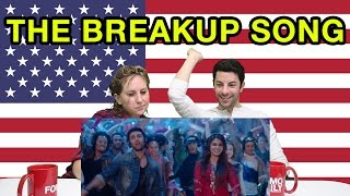 "Americans React To ""The BreakUp Song"" from Ae Dil Hai Mushkil"