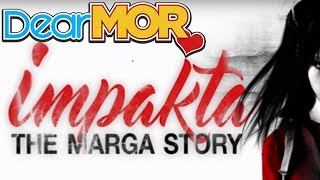 "Dear MOR: ""Impakta"" The Marga Story 01-19-17"