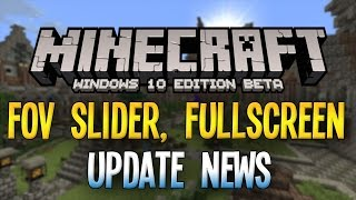 Minecraft Windows 10 Edition Beta Update News! - FOV Slider, Fullscreen Mode, and Servers!