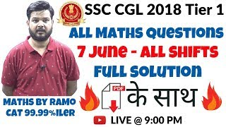 SSC CGL Tier 1 2018 | All Maths Questions | 7th June - All Shift | By RaMo, CAT 99.99%iler