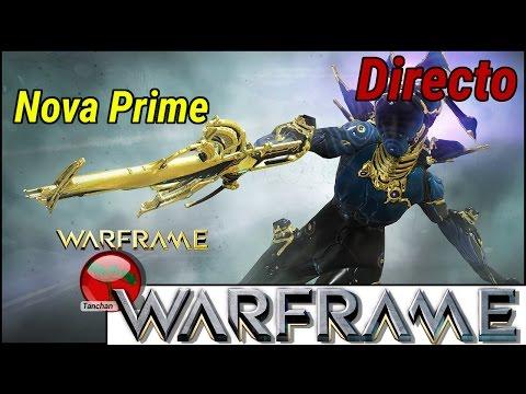 Warframe Directo Donde conseguir el Warframe Nova Prime . Gameplay en Español