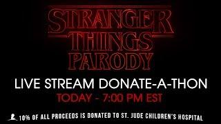 LIVE - Stranger Things Parody Donate-a-thon!