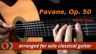 Pavane, Op. 50 by Gabriel Fauré (classical guitar arrangement…