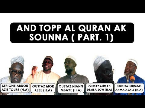 And topp al quran ak sounna (Part.1) || O.O Sall - S.A. Toure - O.N Mbaye - O.M. Kebe - O.A.D.Sow