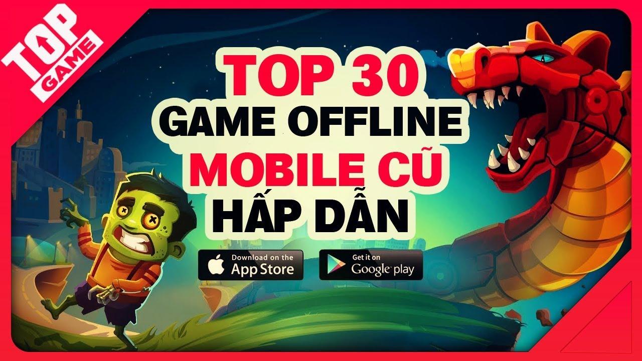 [Topgame] Top 30 game offline mobile cũ chơi vẫn hay trong năm 2018 | Phần 1