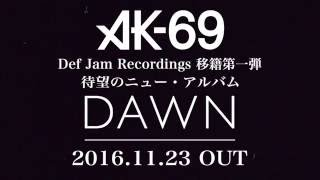 AK-69 『DAWN』11月23日発売決定 Def Jam Recordings契約後初のアルバム...