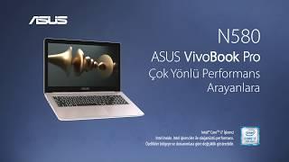 ASUS N580 ile çok yönlü performans