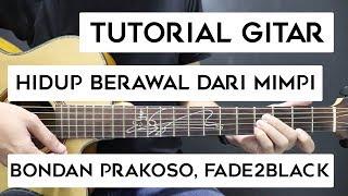 Download Mp3  Tutorial Gitar  Bondan Prakoso, Fade2black - Hidup Berawal Dari Mimpi | Lengkap
