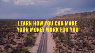 Learn How You Can Make Your Money Work For You!