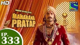 Bharat Ka Veer Putra Maharana Pratap - महाराणा प्रताप - Episode 333 - 18th December 2014