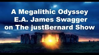 Megalithic Odyssey - James Swagger on The justBernard Show