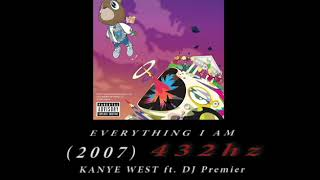 Kanye West ft. DJ Premier - Everything I Am [432hz]