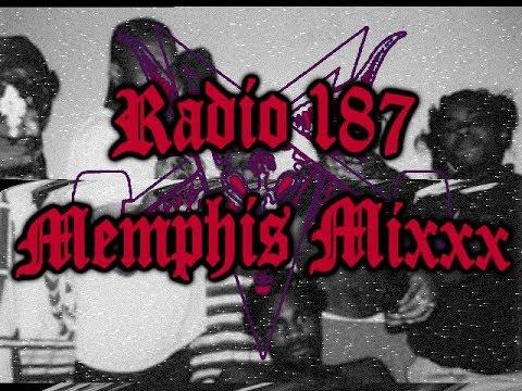 Radio 187 - Memphis Mixxx (187 In Progress Part 1)