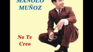 Manolo Muñoz - No Te Creo (1962)