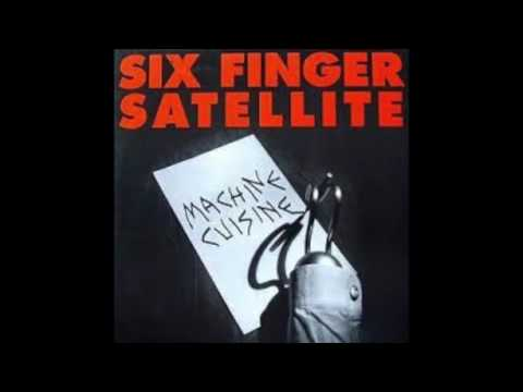 Six Finger Satellite ‎– Machine Cuisine