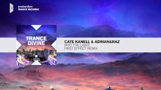 Cate Kanell - Into The Light (First Effect Remix) FULL Trance Divine