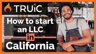 California LLC - How to Start an LLC in California - Short Version