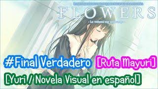 Flowers - Le volume sur Primtemps 🌷 Yuri otome en español/Novela Visual #Final [Ruta Mayuri]
