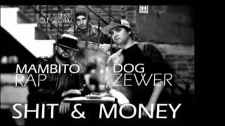 Mambito Rap ft Dogzewer   Shitty Money