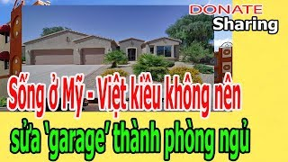 Sống ở Mỹ - Việt kiều kh,ô,ng nên s,ử,a 'garage' thành phòng ngủ