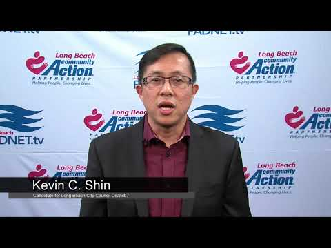 Kevin C. Shin - Council District 7 Candidate - 2018 Long Beach Primary