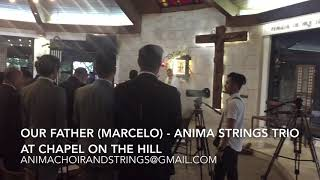 Our Father by Anima Strings Trio at Chapel on the Hill wedding