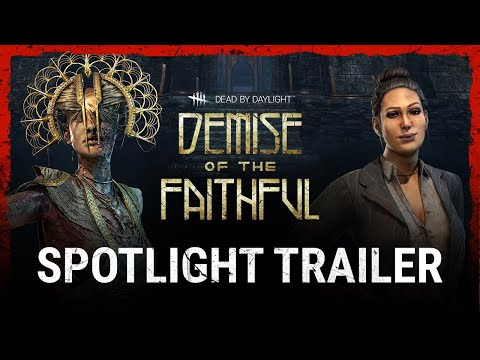 Dead by Daylight | Demise of the Faithful | Spotlight
