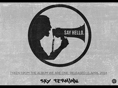 Sky Terminal - Say Hello [OFFICIAL LYRIC VIDEO]