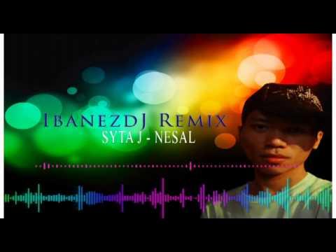 Lagu baru iban 2016: SYTA J - NESAL (IbanezdJ Remix)