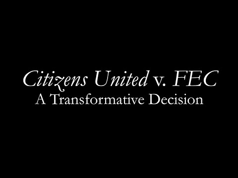 Citizens United v. FEC: A Transformative Decision