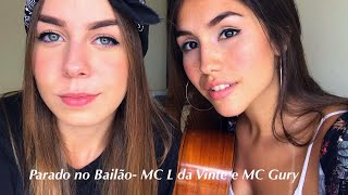 MC L Da Vinte e MC Gury - Parado no Bailão (COVER/RESPOSTA)
