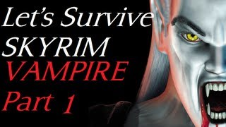 Lets Survive : Skyrim as a Modded Vampire Part 1