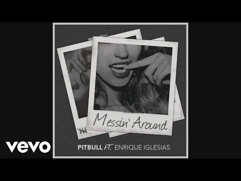 Pitbull Feat  Enrique Iglesias   Messin Around Remix 2016
