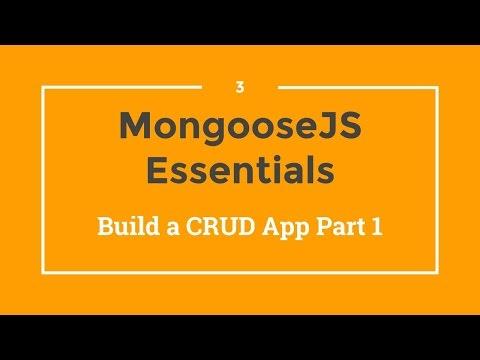 Mongoose JS Tutorial - 3 - Build a CRUD App (1)